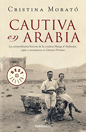 Cautiva en Arabia: La extraordinaria historia de la condesa Marga d
