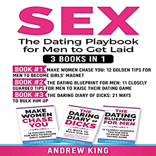 Sex: 3 Books in 1: The Dating Playbook for Men to Get Laid cover art