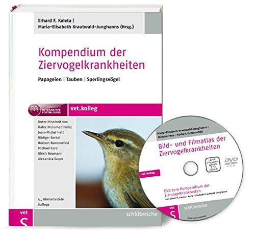Kompendium der Ziervogelkrankheiten: Papageien - Tauben - Sperlingsvögel