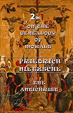 The Genealogy of Morals and The Antichrist
