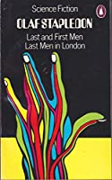 Last and first men, and Last men in London. by Olaf Stapledon 622953 Last and first men, and Last men in London