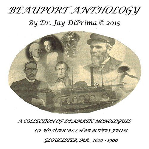 Beauport Anthology: A Collection of Dramatic Monologues of Gloucester's Historical Characters (1600-1900) audiobook cover art