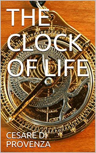 THE CLOCK OF LIFE (English Edition)