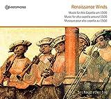 Renaissance Winds - Musik für Alta Capella um 1500