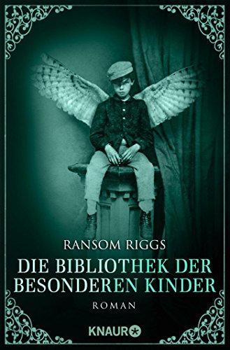 Die Bibliothek der besonderen Kinder: Roman (Die besonderen Kinder, Band 3)