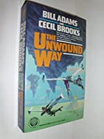 The Unwound Way 0345372387 Book Cover