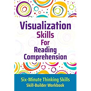 Visualization Skills for Reading Comprehension (Six-Minute Thinking Skills Book 2) Kindle Edition