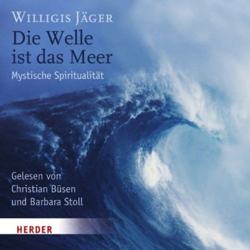 Die Welle ist das Meer                   By:                                                                                                                                 Willigis Jäger                               Narrated by:                                                                                                                                 Christian Büsen                      Length: 2 hrs and 17 mins     Not rated yet     Overall 0.0