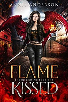 Flame Kissed (Phoenix Rising Book 1) by [Annie Anderson]