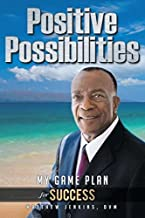 Positive Possibilities: My Game Plan for Success