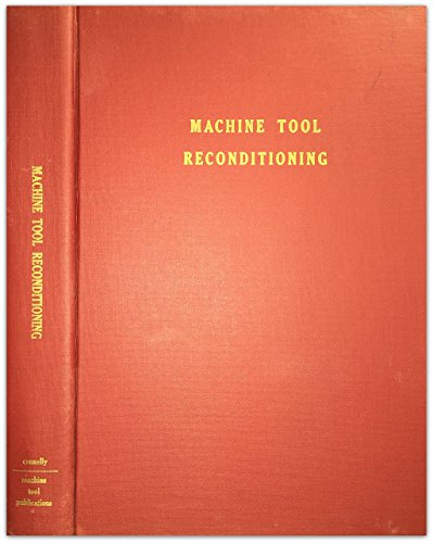 Machine Tool Reconditioning and Applications of Hand Scraping Books