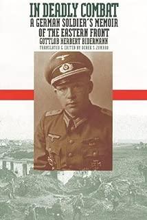In Deadly Combat: A German Soldier's Memoir of the Eastern Front (Modern War Studies) Hardcover April 26, 2000