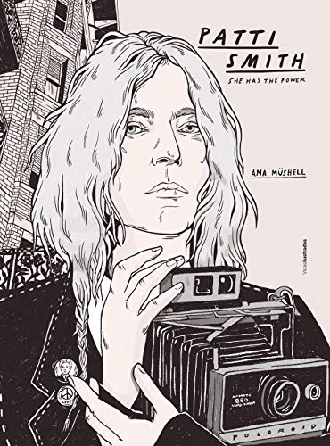 Patti Smith: She has the power (Vidas Ilustradas)