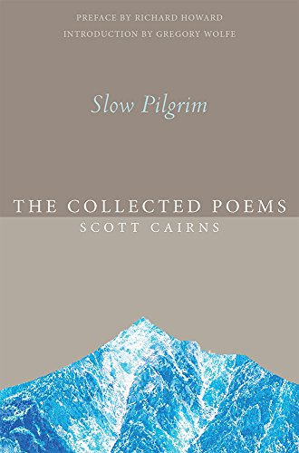 Slow Pilgrim: The Collected Poems (Paraclete Poetry)
