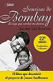 Sonrisas De Bombay. El Viaje Que Cambió Mi Destino (Plataforma Testimonio)