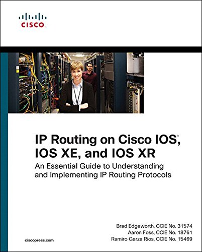 IP Routing on Cisco IOS, IOS XE, and IOS XR: An Essential Guide to Understanding and Implementing IP Routing Protocols (Networking Technology) (English Edition)