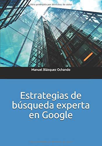 Estrategias de búsqueda experta en Google (Libros y manuales de la Documentación)