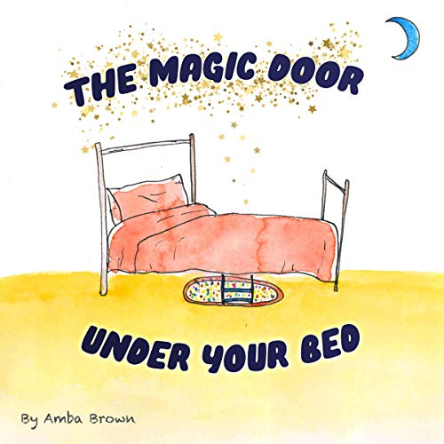 The Magic Door Under Your Bed audiobook cover art
