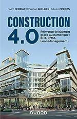 Construction 4.0 - Réinventer Le Bâtiment Grâce Au Numérique - Bim, Dfma, Lean Management de Karim Beddiar