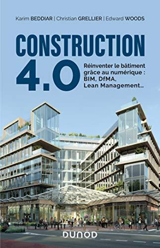 Construction 4.0 - Réinventer Le Bâtiment Grâce Au Numérique