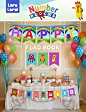 Lara Lara! - Numberblock Birthday Flag Book: DIY Colorful Party Banner Supplies For Baby, Kids, Teens