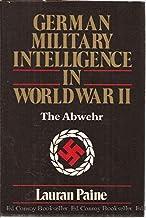 German Military Intelligence in World War II: The Abwehr
