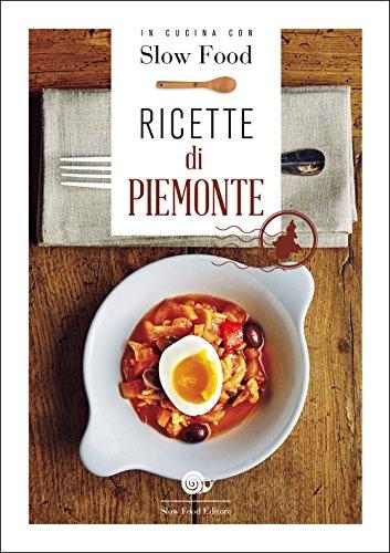 Ricette di Piemonte: la Cucina Piemontese