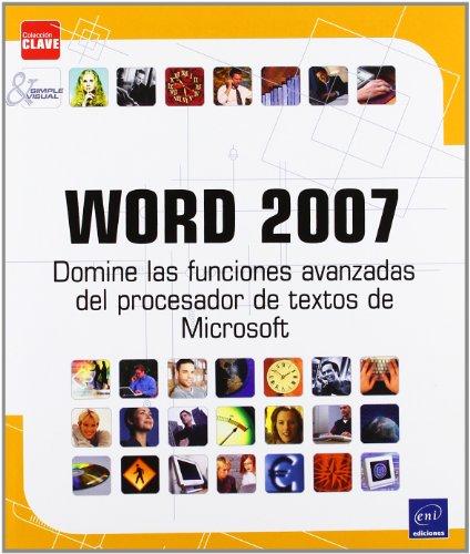 Word 2007. domine las funciones avanzadas del procesador de textos demicrosoft