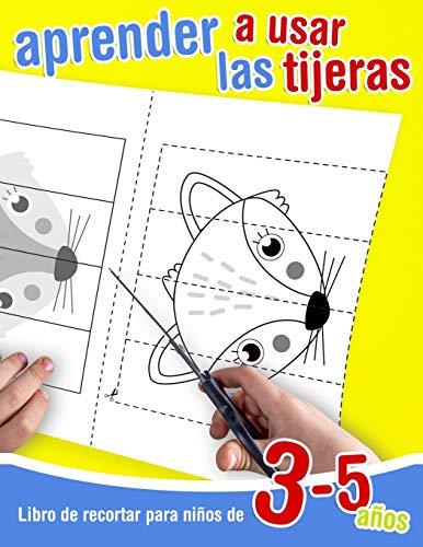 Libro de recortar para niños de 3 - 5 años   Aprender a usar las tijeras: 39 dibujos para colorear, cortar y pegar. Libro de actividades creativas para niños a partir de 3 años