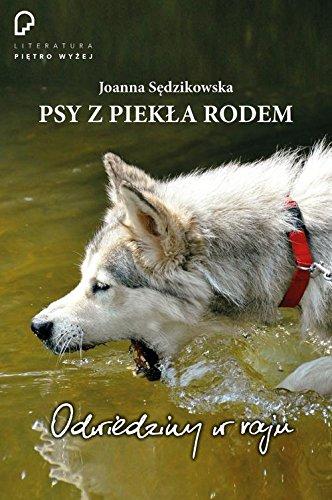 Psy z piekla rodem: odwiedziny w raju