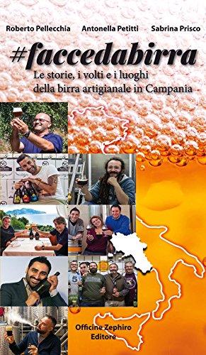Faccedabirra. Le storie, i volti e i luoghi della birra artigianale in Campania