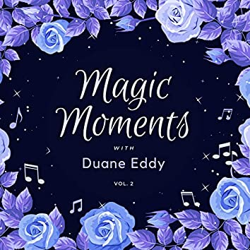 Magic Moments with Duane Eddy, Vol. 2