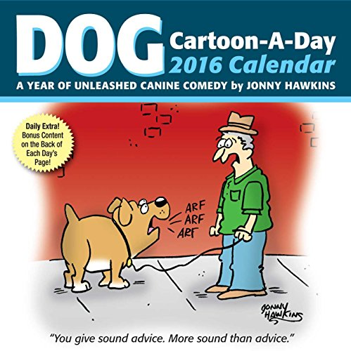 Dog Cartoon-A-Day 2016 Calendar: A Year of Unleashed Canine Comedy