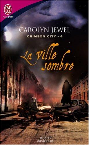 Crimson City, Tome 4 : La ville sombre