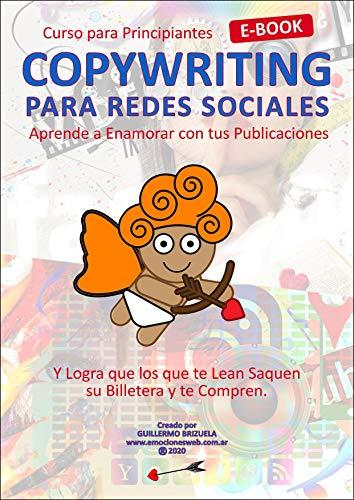 COPYWRITING PARA REDES SOCIALES: Aprende a Enamorar con tus Publicaciones (E-Books para Redes Sociales nº 1) (Spanish Edition)