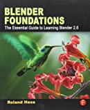 Blender Foundations: The Essential Guide to Learning Blender 2.5 - Roland Hess