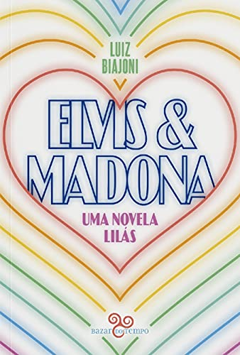 Elvis & Madona: uma novela lilás
