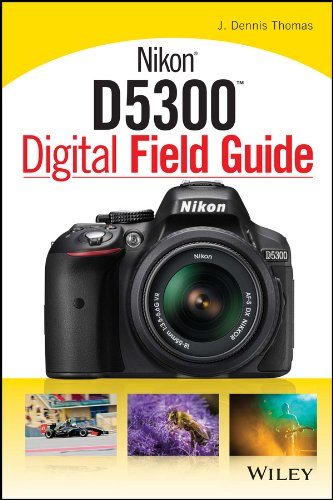 Nikon D5300 Digital Field Guide (English Edition)