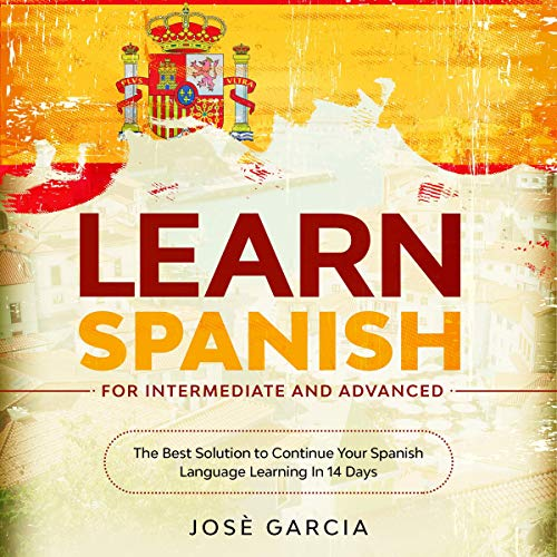 Page de couverture de Learn Spanish for Intermediate and Advanced