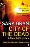 City of the Dead: A Claire DeWitt Mystery by Sara Gran (5-Jan-2012) Paperback