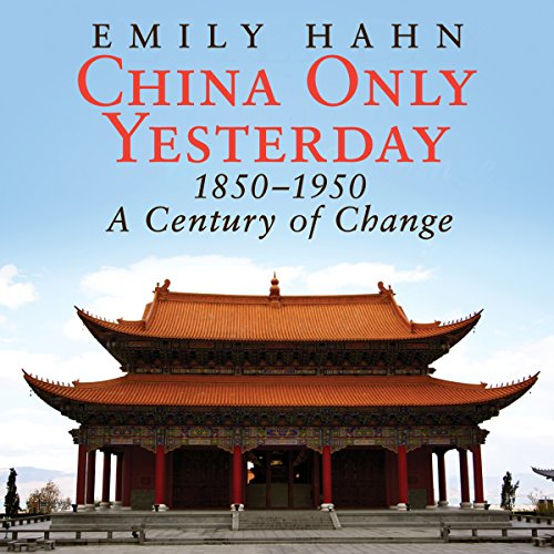 China Only Yesterday: 1850-1950 cover art
