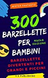 300 Barzellette per Bambini: Barzellette divertenti per grandi e piccini