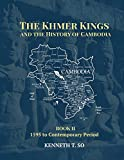 The Khmer Kings and the History of Cambodia: BOOK II - 1595 to the Contemporary Period