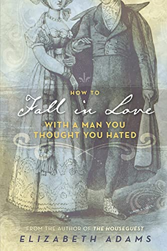 Compare Textbook Prices for How to Fall in Love with a Man You Thought You Hated: A Pride and Prejudice Variation  ISBN 9798733477589 by Adams, Elizabeth