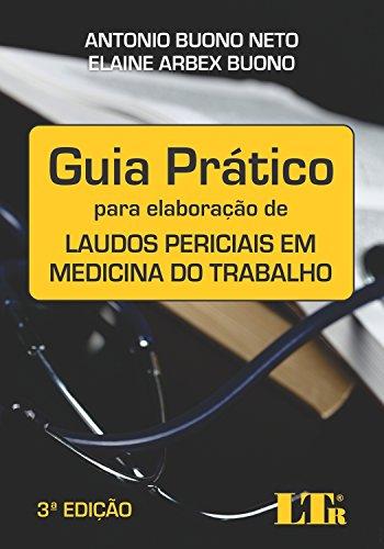 Guia Prático para Elaboração de Laudos Periciais em Medicina do Trabalho