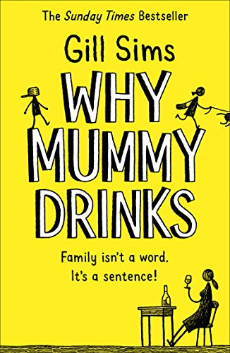 Why Mummy Drinks: The Sunday Times Number One Bestselling Author (English Edition)