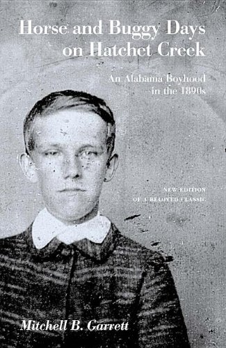 Horse and Buggy Days on Hatchet Creek: An Alabama Boyhood in the 1890s (Library of Alabama Classics)