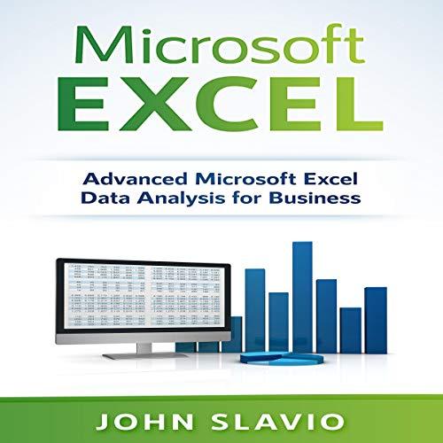 Microsoft Excel: Advanced Microsoft Excel Data Analysis for Business                   De :                                                                                                                                 John Slavio                               Lu par :                                                                                                                                 Dave Wright                      Durée : 1 h et 25 min     Pas de notations     Global 0,0