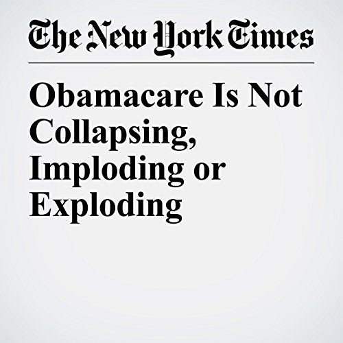 Obamacare Is Not Collapsing, Imploding or Exploding copertina