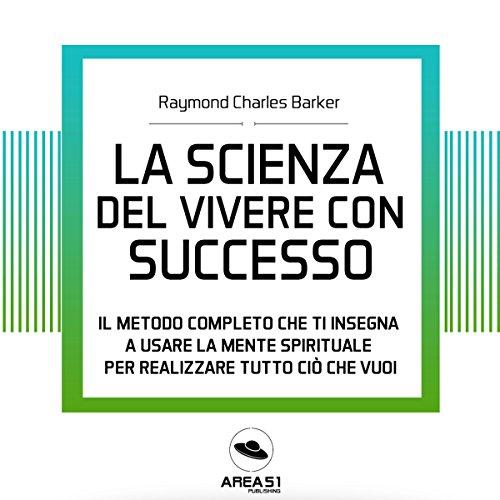 La scienza del vivere con successo audiobook cover art